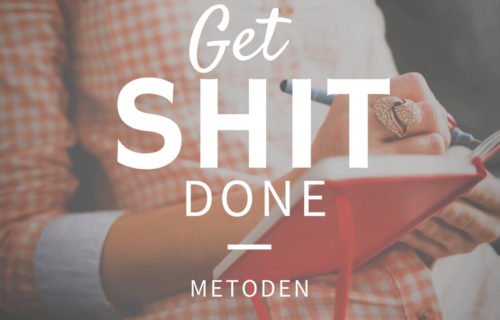 get shit done metoden